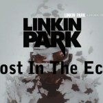 Linkin Park – Lost In The Echo (Living Things)